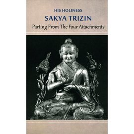 Shang Shung Publications Parting from the four Attachments, by H.H. the Sakya Trizin