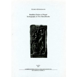 Lumbini International Research Institute Buddhist Deities of Nepal: Iconography in Two Sketchbooks, by Gudrun Bühnemann