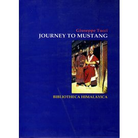 Bibliotheca Himalayica Journey to Mustang, by Giuseppe Tucci