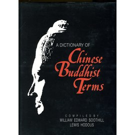 Motilal Banarsidas Publishers Chinese Buddhist Terms, by William Edward Soothill and Lewis Hodous