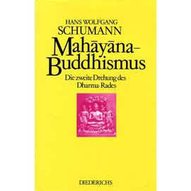 Diederichs Mahayana Buddhismus: Die zweite Drehung des Dharma Rades, von Hans Wolfgang Schumann