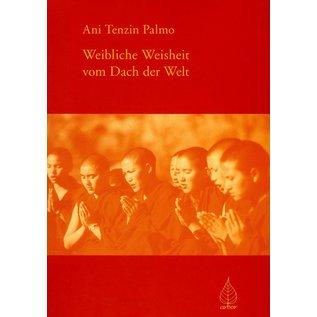 Arbor Weibliche Weisheit vom Dach der Welt, von Ani Tenzin Palmo