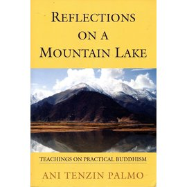 Snow Lion Publications Reflections on a mountain lake, by Ani Tenzin Palmo