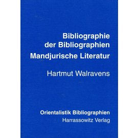 Harrassowitz Bibliographie der Bibliographien Mandjurische Literatur, von Hartmut Walravens