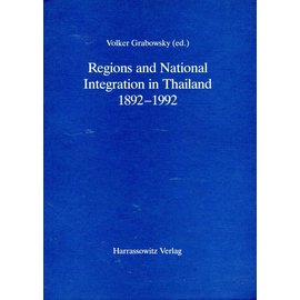 Harrassowitz Regions and National Intergration in Thailand 1892-1992, by Volker Grabowsky