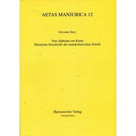 Harrassowitz Vom Alphabet zur Kunst: Illustrierte Geschichte der mandjurischen Schrift, von Giovanni Stary