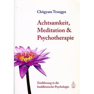 Arbor Achtsamkeit, Meditation & Psychotherapie, von Chögyam Trungpa
