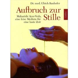 Lübbe Aufbruch zur Stille: Maharishi Ayur-Veda, von Dr. med. Ulrich Bauhofer