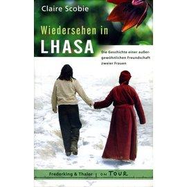 Frederking & Thaler Wiedersehen in Lhasa, von Claire Scobie