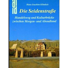 Du Mont Die Seidenstrasse: Handelsweg und Kulturbrücke zwischen Morgen- und Abendland, von Hans Joachim Klimkeit