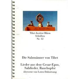 Verlag Tibet Institut Rikon Die Salzmänner von Tibet:Lieder aus dem Gesar Epos, Salzlieder, Rauchopfer, von Loten Dahortsang