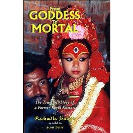 Vajra Publications From Goddess to Mortal, by Rashmila Shakya and Scott Berry