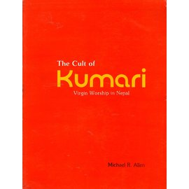 Madhab Lal Maharjan The Cult of Kumari: Virgin Worship in Nepal, by Michael R. Allen