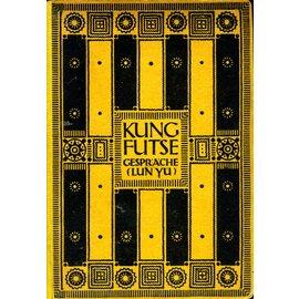 Eugen Diederichs Kung Futse: Gespräche (Lun Yu) übersetzt von Richard Wilhelm
