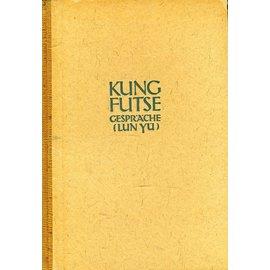 Eugen Diederichs Kung Futse: Gespräche (Lun Yu), übersetzt von Richard Wilhelm