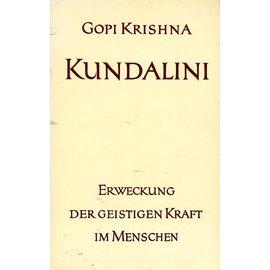Otto Wilhelm Barth Verlag Kundalini: Erweckung der geistigen Kraft im Menschen, von Gopi Krishna