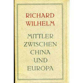 Eugen Diederichs Mittler zwischen China und Europa, von Richard Wilhelm