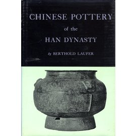 Charles E. Tuttle Company Chinese Pottery of the Han Dynasty, by Berthold Laufer