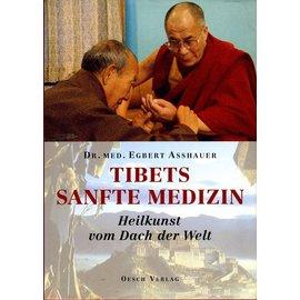 Oesch Verlag Tibets sanfte Medizin, von Egbert Asshauer