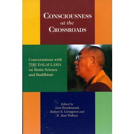 Snow Lion Publications Consciousness at the Crossroads: Conversations with the Dalai Lama on Brain Science and Buddhism, by Zara Houshmand, Robert B. Livingston and B. Allan Wallace
