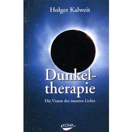 Koha Verlag Dunkeltherapie: die Vision des Inneren Lichts, von Holger Kalweit