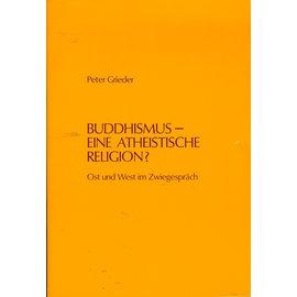Verlag Tibet Institut Rikon Buddhismus: eine Atheistische Religion? von Peter Grieder