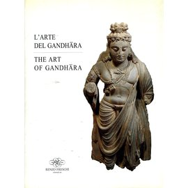 Renzo Freschi Milano L'Arte del Gandhara - The Art of Gandhara, by Renzo Freschi