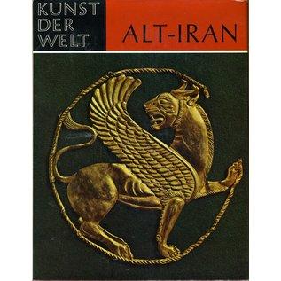 Schweizer Druck- und Verlagsanstalt Zürich Alt-Iran: Die Kunst in vorislamischer Zeit, von Edith Porada