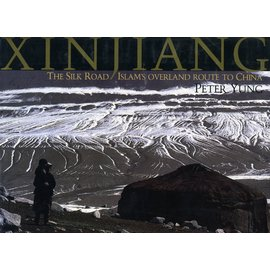 Oxford University Press Xinjiang: The Silk Road Islam's Overland Route to China, by Peter Yung