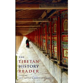 Columbia University Press The Tibetan History Reader, ed. by Gray Tuttle and Kurtis R. Schaefer
