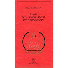 Shang Shung Edizioni Songs from the Hospital and other Poems, by Chögyal Namkhai Norbu