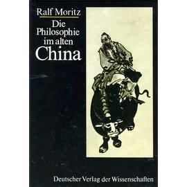 Deutscher Verlag der Wissenschaften Die Philosophie im alten China, von Ralf Moritz