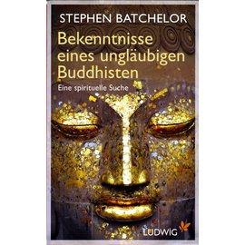 Ludwig Verlag Bekenntnisse eines ungläubigen Buddhisten, von Stephen Batchelor