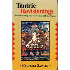 Motilal Banarsidas Publishers Tantric Revisionings: New Understandings of Tibetan Buddhism and Indian Religion,  by Geoffrey Samuel