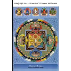 Snow Lion Publications Everyday Consciousness and Primordial Awareness, by Khenchen Thrangu