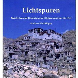 Reinhold Liebig Frauenfeld Lichtspuren: Weisheiten und Gedanken aus den Klöstern rund um die Welt, von Andreas Marti-Pippy