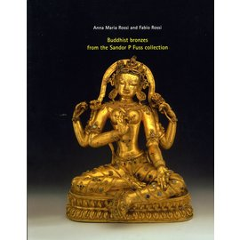 Rossi & Rossi London Buddhist Bronzes from the Sandor P. Fuss collection, by Anna Maria Rossi and Fabio Rossi