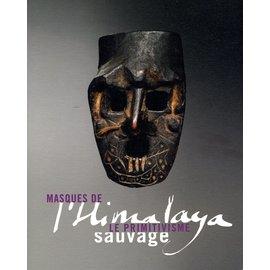 Galerie Alain Bovis Masques de l'Himalaya: Le Primitvisme sauvage, par Alain Bovis