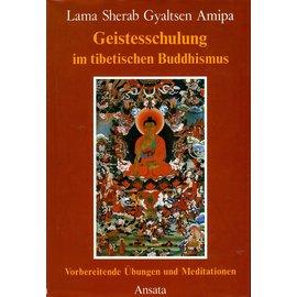 Ansata Geistesschulung im Tibetischen Buddhismus, von Lama Sherab Gyaltsen Amipa