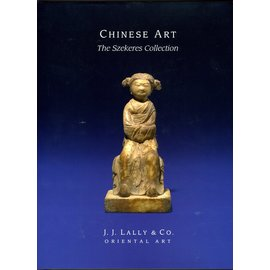 J.J. Lally & Co. Chinese Art: The Szekeres Collection, by J.J. Lally