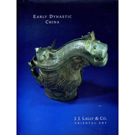 J.J. Lally & Co. Early Dynastic China: Works of Art from Shang to Song, by J.J. Lally