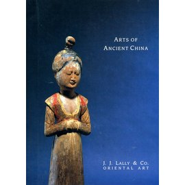 J.J. Lally & Co. Arts of Ancient China, by J.J. Lally