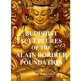 Visual Dharma Publications Buddhist Sculptures of the Alain Bordier Foundation, by Ulrich von Schroeder