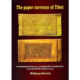 Thyaka Research Centre The Paper Currency of Tibet, by Wolfgang Bertsch