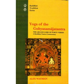 Motilal Banarsidas Publishers Yoga of the Guhyasamajatantra, by Alex Wayman