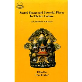 Library of Tibetan Works and Archives Sacred Spaces and Powerful Places in Tibetan Culture: A Collection of Essays, ed. by Toni Huber