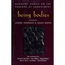 Shambhala being bodies: Buddhist Women on the Paradox of Embodyment, ed. by Lenore Friedman and Susan Moon