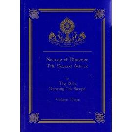 Zhyisil Chokyi Ghatsal Publications Nectar of Dharma: The Sacred Advice, vol 3, by Kenting Tai Situpa