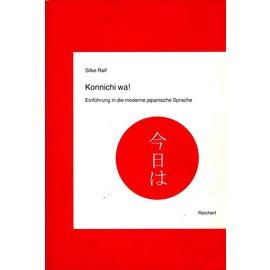 Ludwig Reichert Verlag Wiesbaden Konnichi wa! Einführung in die japanische Sprache, von Silke Ralf