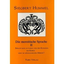 Fabri Verlag Die meroitische Sprache 2: Sprach man Altisch von den Kanaren bis Korea und im Afrikanischen Meroe? von Siegbert Hummel